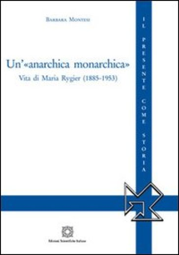Un'«anarchica monarchica»