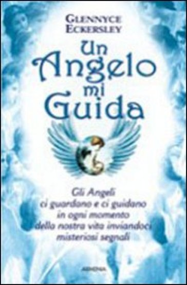 Un angelo mi guida - Glennyce S. Eckersley  