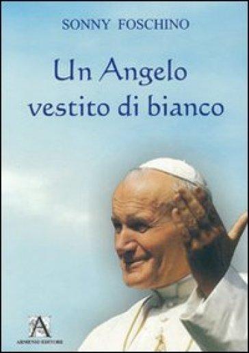 Un angelo vestito di bianco - Sonny Foschino  