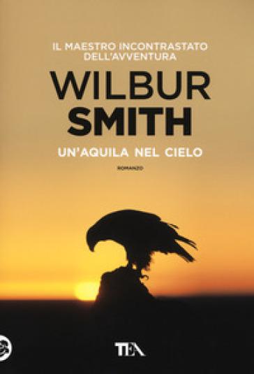 Un'aquila nel cielo - Wilbur Smith   Thecosgala.com