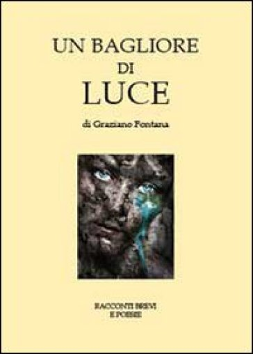 Un bagliore di luce - Graziano Fontana  