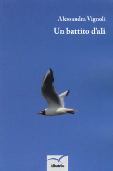 Un battito d'ali - Alessandra Vignoli  