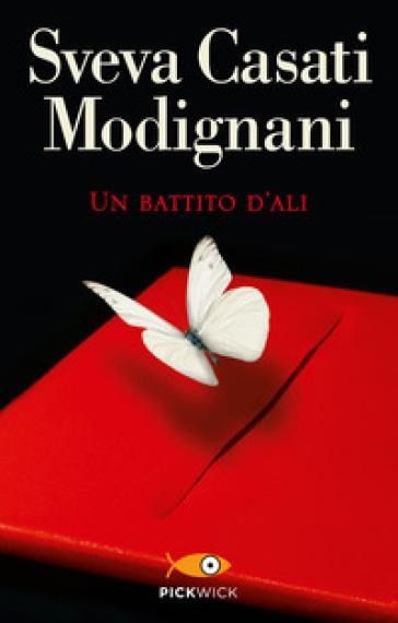 Un battito d'ali - Sveva Casati Modignani |