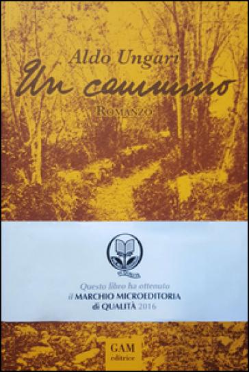 Un cammino - Aldo Ungari   Kritjur.org