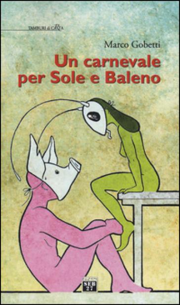 Un carnevale per Sole e Baleno - Marco Gobetti | Thecosgala.com