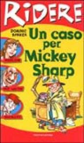 Un caso per Mickey Sharp