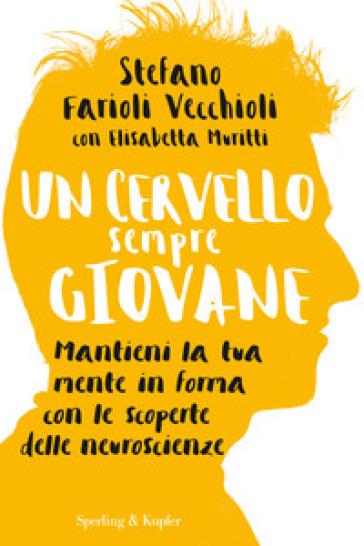 Un cervello sempre giovane - Stefano Farioli Vecchioli |