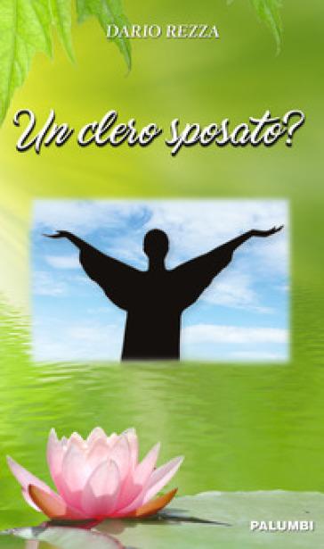 Un clero sposato? - Dario Rezza | Kritjur.org