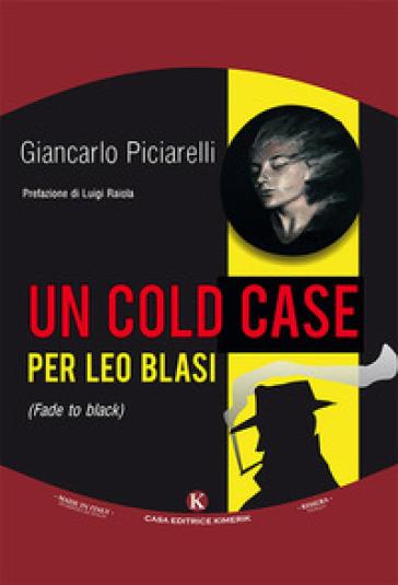 Un cold case per Leo Blasi - Giancarlo Piciarelli |