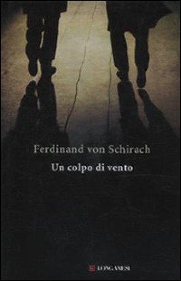 Un colpo di vento - Ferdinand von Schirach  