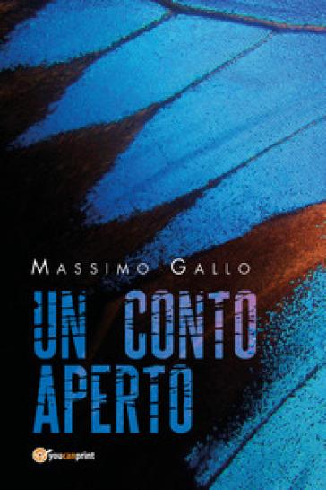 Un conto aperto - Massimo Gallo |