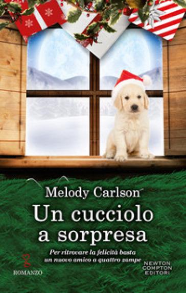 Un cucciolo a sorpresa - Melody Carlson |