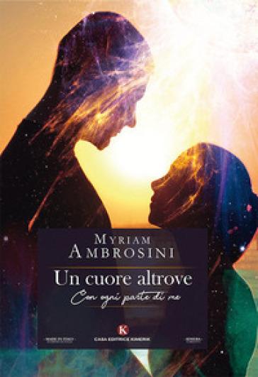 Un cuore altrove - Myriam Ambrosini |