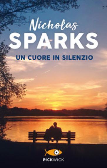 Un cuore in silenzio - Nicholas Sparks |