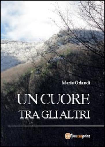 Un cuore tra gli altri - Maria Orlandi | Kritjur.org