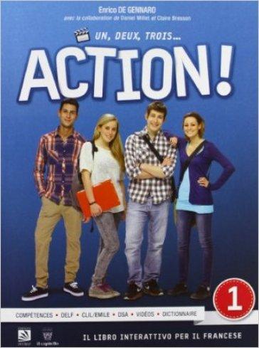 Un, deux, trois... action! Con e-book. Con espansione online. Per le Scuole superiori. 1. - E. De Gennaro |