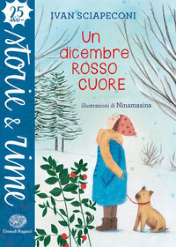 Un dicembre rosso cuore - Ivan Sciapeconi | Thecosgala.com