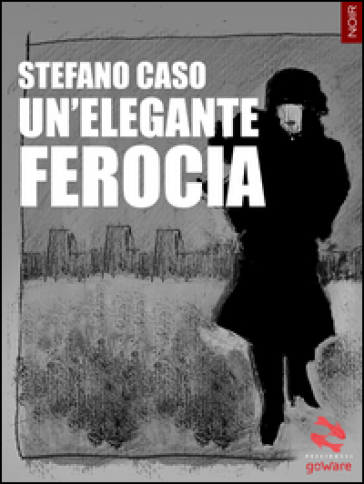 Un'elegante ferocia - Stefano Caso   Jonathanterrington.com