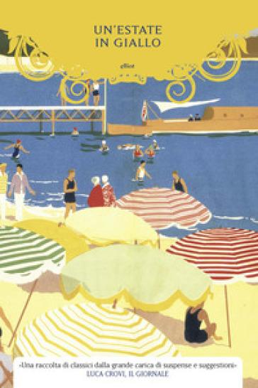 Un'estate in giallo - E. Phillips Oppenheim |