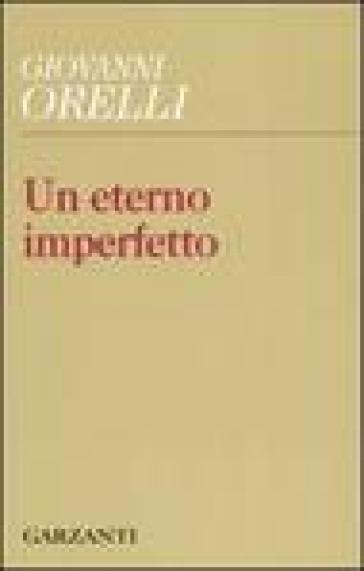 Un eterno imperfetto - Giovanni Orelli pdf epub