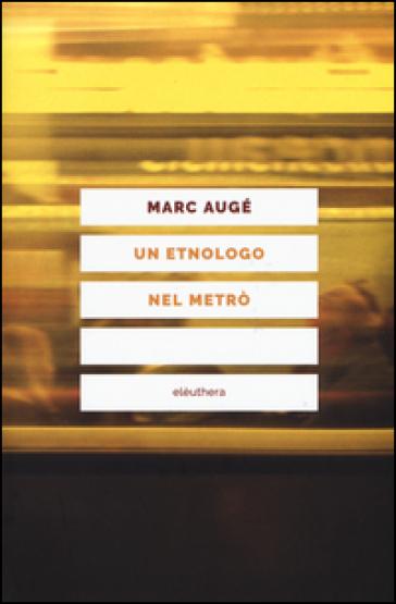 Un etnologo nel metrò - Marc Augé  
