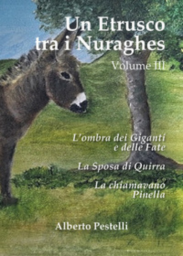 Un etrusco tra i nuraghes. 3. - Alberto Pestelli - Libro ...