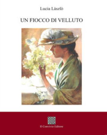 Un fiocco di velluto - Lucia Laszlo | Jonathanterrington.com