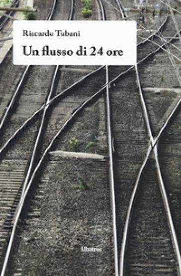 Un flusso di 24 ore - Riccardo Tubani | Kritjur.org