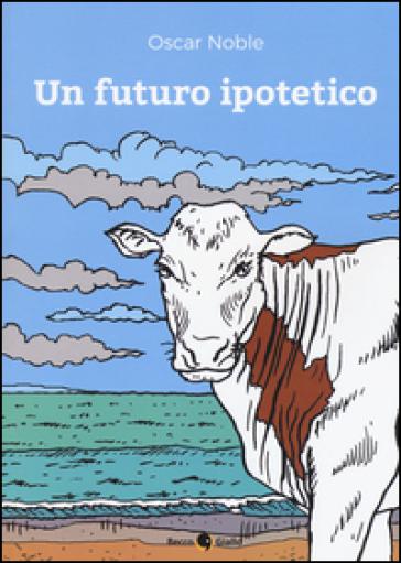 Un futuro ipotetico - Oscar Noble |