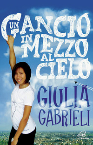 Un gancio in mezzo al cielo - Giulia Gabrieli |