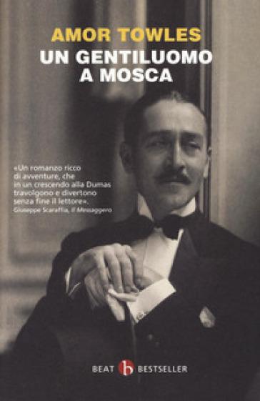 Un gentiluomo a Mosca - Amor Towles  