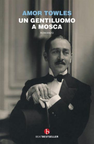 Un gentiluomo a Mosca - Amor Towles | Kritjur.org