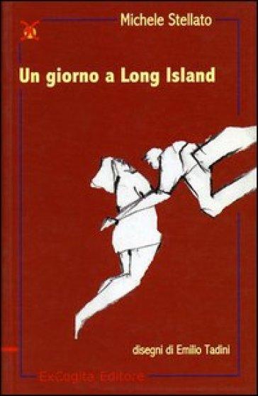 Un giorno a Long Island - Michele Stellato | Kritjur.org