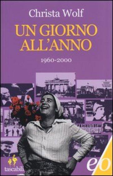 Un giorno all'anno 1960-2000 - Christa Wolf | Ericsfund.org