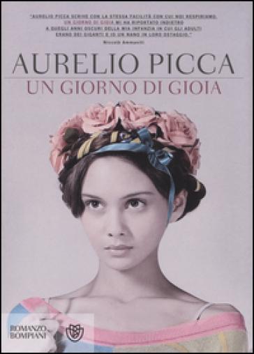 Un giorno di gioia - Aurelio Picca |