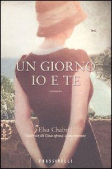 Un giorno io e te - Elsa Chabrol  