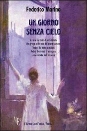 Un giorno senza cielo - Federico Marino |