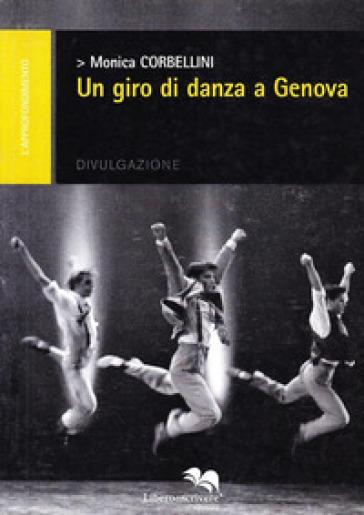 Un giro di danza a Genova - Monica Corbellini  