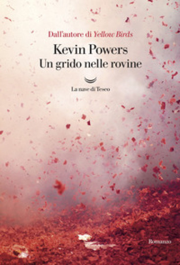 Un grido nelle rovine - Kevin Powers  