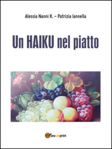 Un haiku nel piatto - Alessia Nanni K.   Rochesterscifianimecon.com
