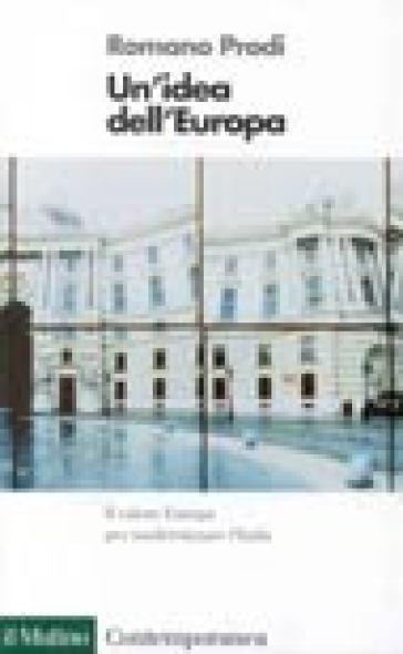 Un'idea dell'Europa - Romano Prodi |