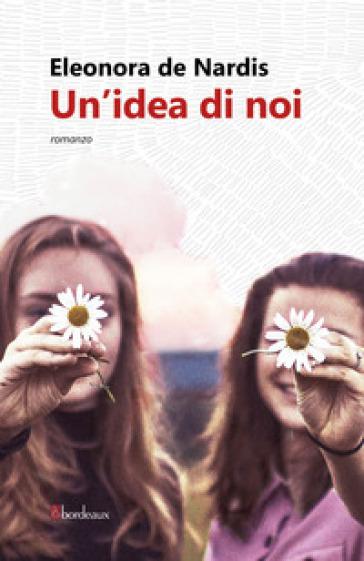 Un'idea di noi - Eleonora De Nardis |