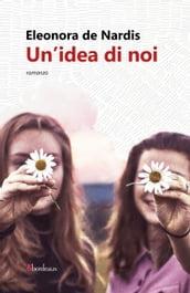 Un'idea di noi - Eleonora De Nardis - eBook - Mondadori Store