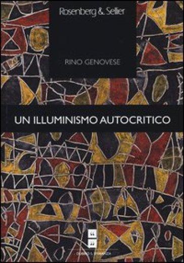 Un illuminismo autocritico - Rino Genovese  
