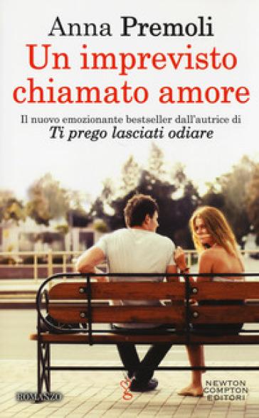 Un imprevisto chiamato amore - Anna Premoli |