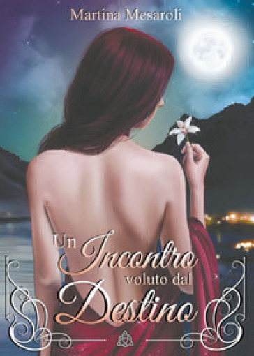 Un incontro voluto dal destino - Martina Mesaroli  