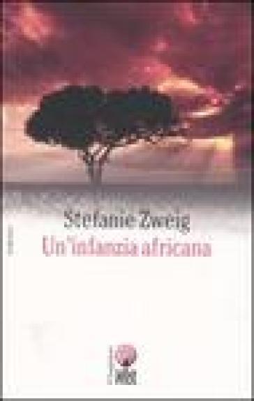 Un'infanzia africana - Stefanie Zweig |
