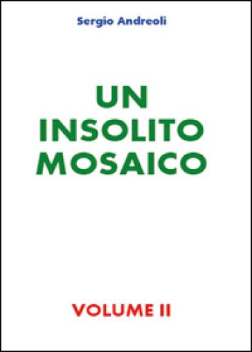 Un insolito mosaico. 2. - Sergio Andreoli | Kritjur.org