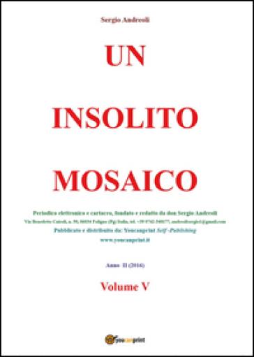 Un insolito mosaico. 5. - Sergio Andreoli  