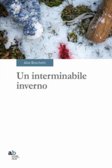 Un interminabile inverno - Alex Boschetti | Kritjur.org